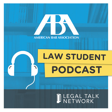 ABA Law Student Podcast